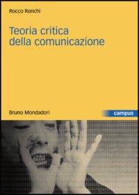 copertina Rocco Ronchi teoria critica della comunicazione